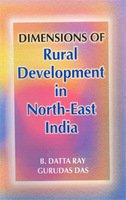 DIMENSIONS OF RURAL DEVELOPMENT IN NORTH-EAST INDIA.