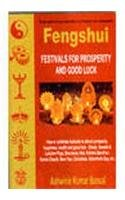 FENGSHUI: Festivals for Prosperity and Good Luck.