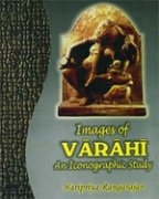 IMAGES OF VARAHI AN ICONOGRAPHIC STUDY.