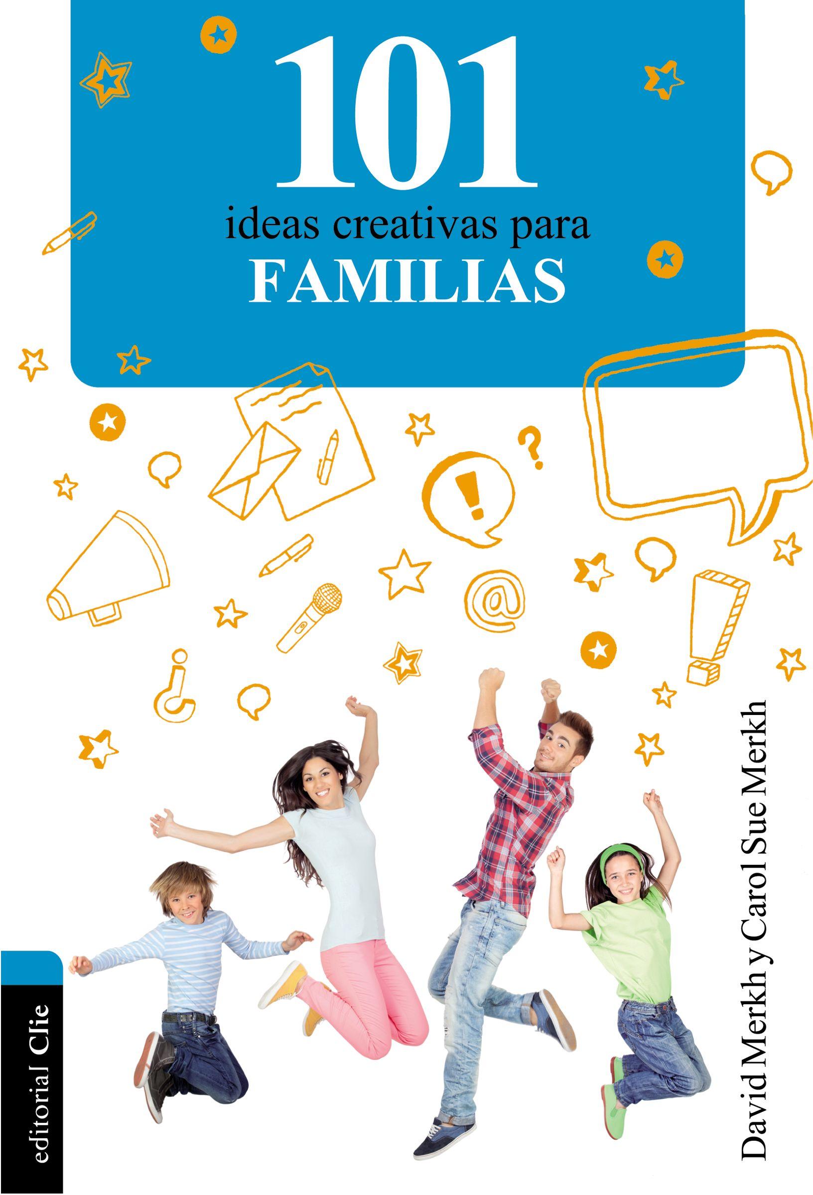 101 Ideas creativas para la familia