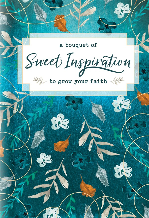 A Bouquet of Sweet Inspiration to Grow Your Faith