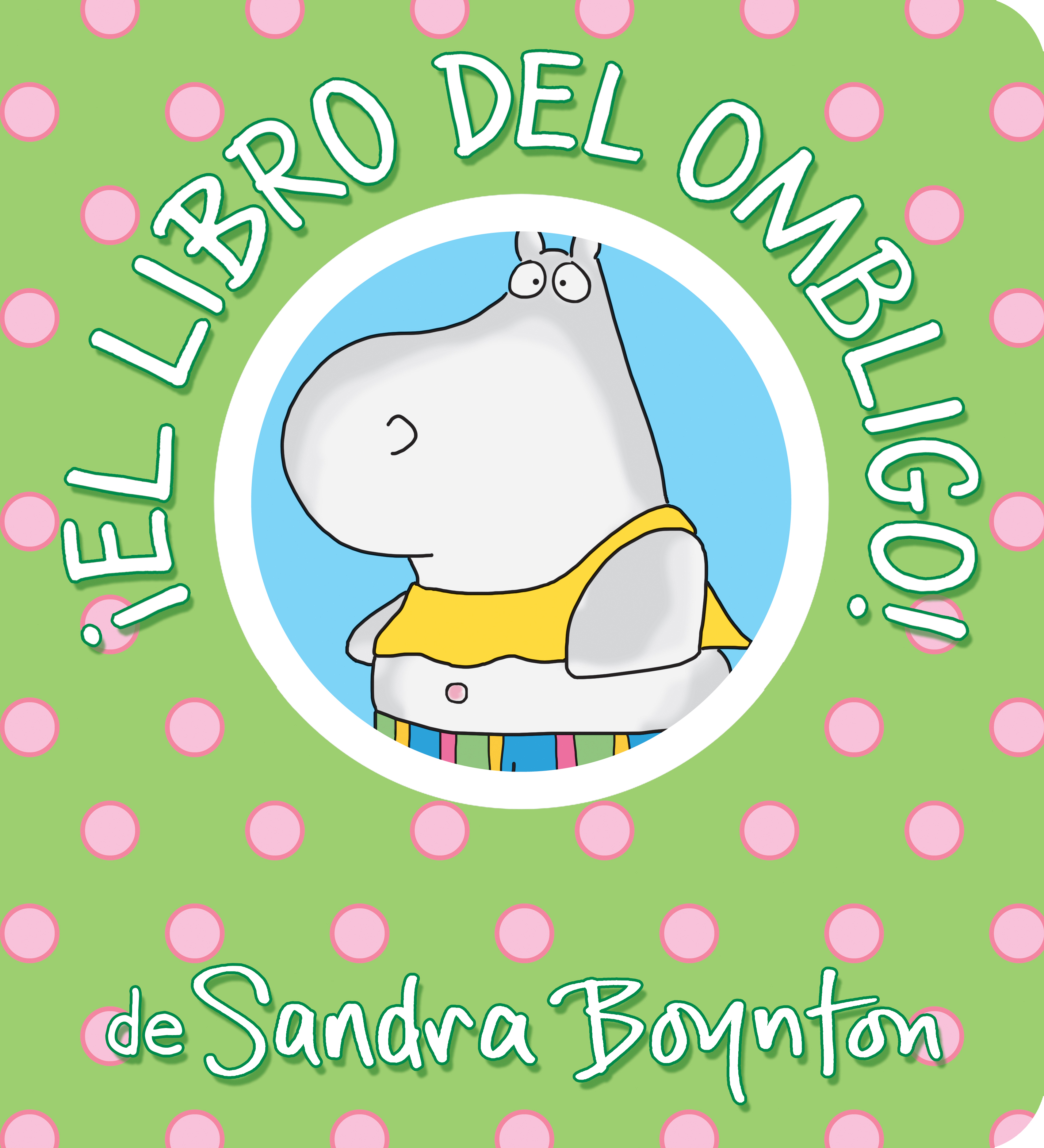 ¡El libro del ombligo! / The Belly Button Book! Spanish Edition