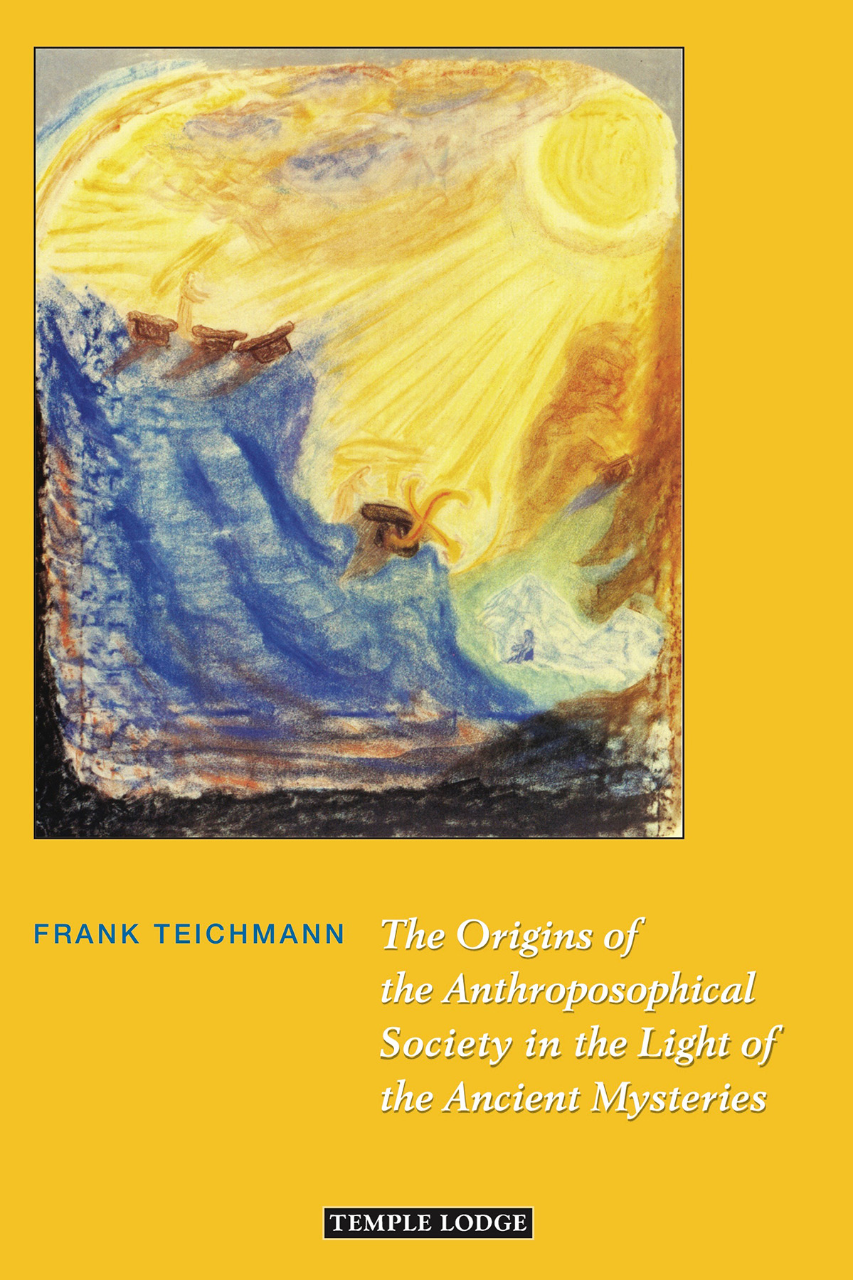 The Origins of the Anthroposophical Society in the Light of the Ancient Mysteries