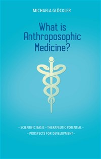 What Is Anthroposophic Medicine?