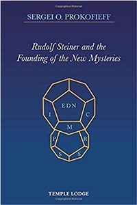 Rudolf Steiner and the Founding of the New Mysteries