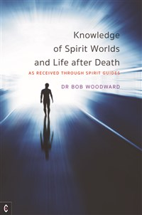 Knowledge of Spirit Worlds and Life after Death