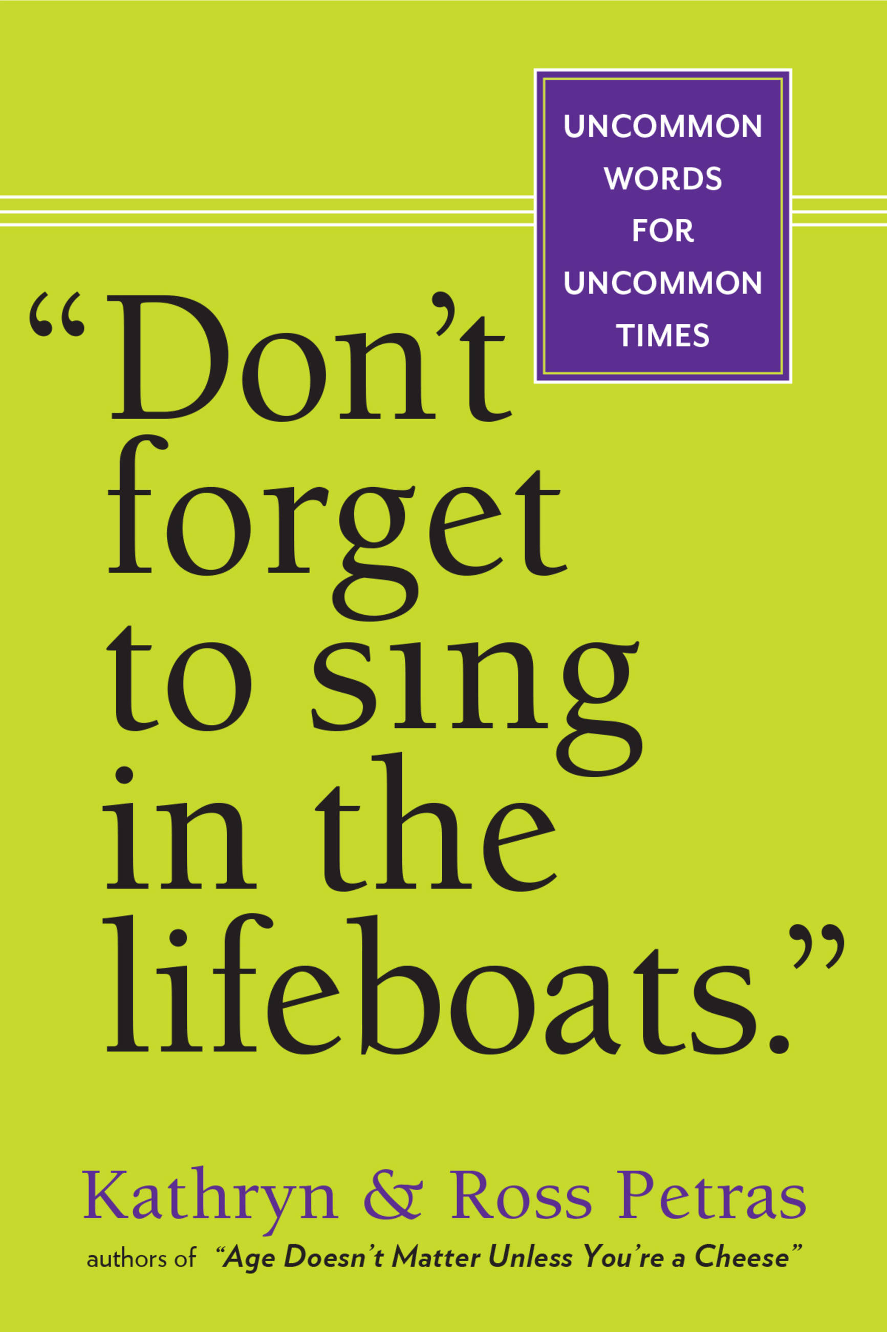 """""""Don't Forget to Sing in the Lifeboats"""""""