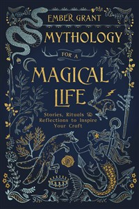 Mythology for a Magical Life