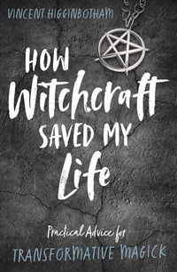 How Witchcraft Saved My Life