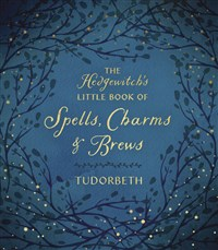The Hedgewitch's Little Book of Spells, Charms & Brews