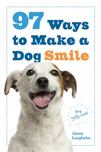 97 Ways to Make a Dog Smile