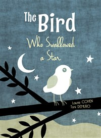 The Bird Who Swallowed a Star