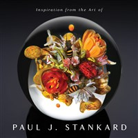 Inspiration from the Art of Paul J. Stankard