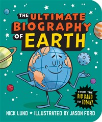 The Ultimate Biography of Earth