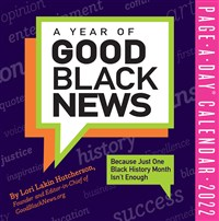 A Year of Good Black News Page-A-Day Calendar for 2022