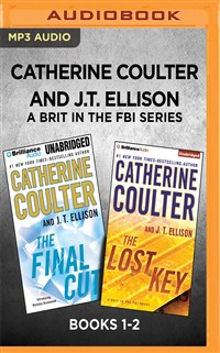 Catherine Coulter and J.T. Ellison A Brit in the FBI Series: Books 1-2