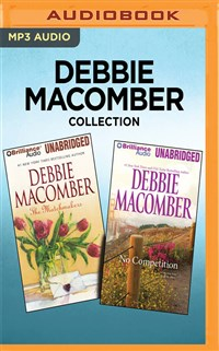 Debbie Macomber Collection - The Matchmakers & No Competition
