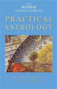 The Weiser Concise Guide to Practical Astrology