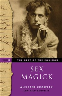The Best of the Equinox, Sex Magick