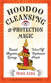Hoodoo Cleansing and Protection Magic