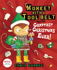 Monkey with a Tool Belt and the Craftiest Christmas Ever!