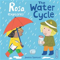 Rosa Explores the Water Cycle