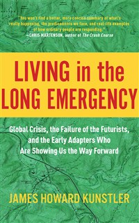 Living in the Long Emergency