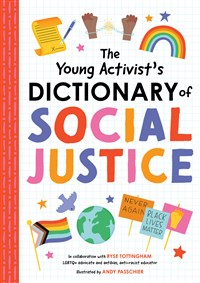 The Young Activist's Dictionary of Social Justice