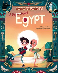 Avery Everywhere - A day in Ancient Egypt
