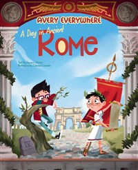 Avery Everywhere - A day in Ancient Rome