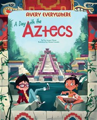 Avery Everywhere - A day with the Aztecs