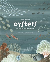 One Million Oysters on Top of the Mountain