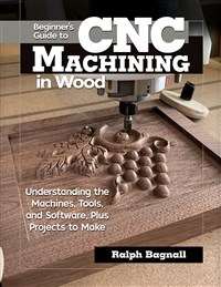 Beginner's Guide to CNC Machining in Wood