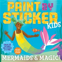 Paint by Sticker Kids: Mermaids & Magic!