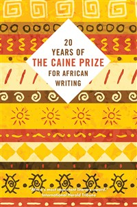 Twenty Years of the Caine Prize for African Writing