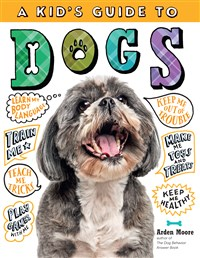 A Kid's Guide to Dogs