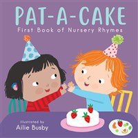 Pat-A-Cake! - First Book of Nursery Rhymes