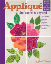 Applique: The Basics & Beyond, Second Revised & Expanded Edition