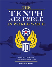 The Tenth Air Force in World War II