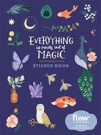 Everything Is Made Out of Magic Sticker Book