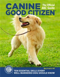 Canine Good Citizen - The Official AKC Guide