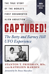 Captured! The Betty and Barney Hill UFO Experience (60th Anniversary Edition)