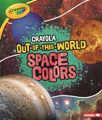 Crayola ® Out-of-This-World Space Colors