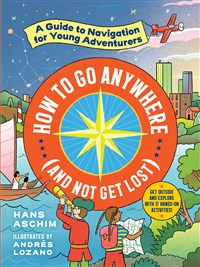 How to Go Anywhere (and Not Get Lost)